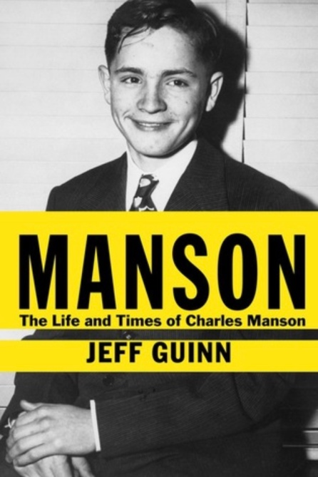 Manson, The Life and Times of Charles Manson by Jeff Guinn